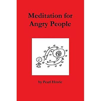 Meditation for Angry People by Pearl Howie - 9781326299637 Book