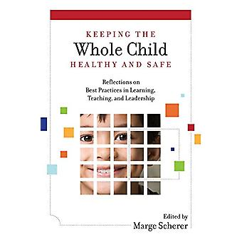 Keeping the Whole Child Healthy and Safe - Reflections on Best Practic