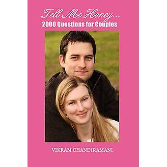 Tell Me Honey...2000 Questions for Couples by Vikram Chandiramani - 9