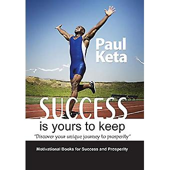 Success Is Yours to Keep by Paul Keta - 9781482877052 Book