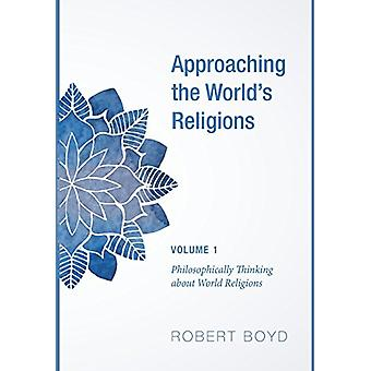 Approaching the World's Religions - Volume 1 by Professor of Pediatri
