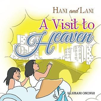 Hani and Lani - A Visit to Heaven by Uluhani Ononui - 9781543425222 Bo