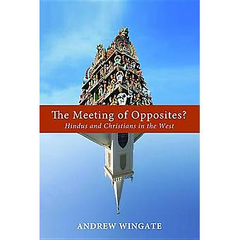 The Meeting of Opposites? by Andrew Wingate - 9781625644688 Book