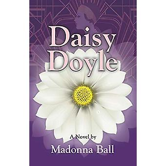Daisy Doyle by Madonna Ball - 9781632638939 Book