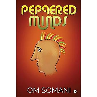 Peppered Minds by Om Somani - 9781647606145 Book