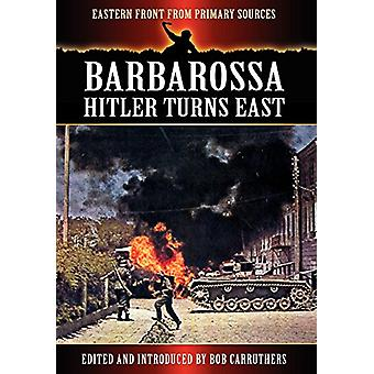 Barbarossa - Hitler Turns East by Bob Carruthers - 9781781580745 Book
