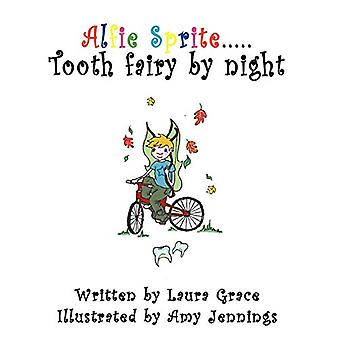 Alfie Sprite Tooth Fairy at Night by Laura Grace - 9781907652127 Book