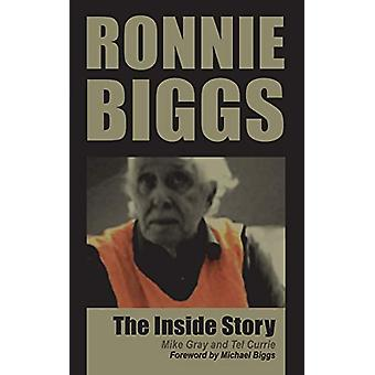 Ronnie Biggs - The Inside Story by Mike Gray - 9781910295144 Book