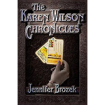 The Karen Wilson Chronicles by Jennifer Brozek - 9781940444192 Book