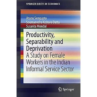 Productivity - Separability and Deprivation - A Study on Female Worker