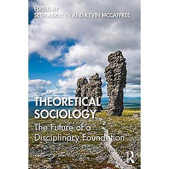 Theoretical Sociology by Edited by Seth Abrutyn & Edited by Kevin Mccaffree