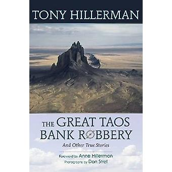 The Great Taos Bank Robbery and Other True Stories door Tony Hillerman