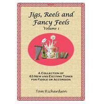 Jigs, rullar och fancy känns volym 1 (Tom Richardson)