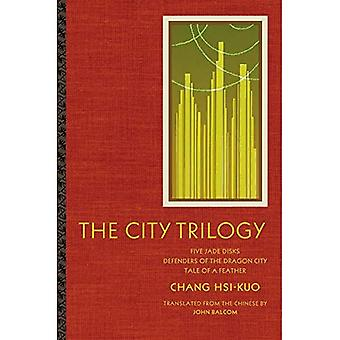 The City Trilogy : Five Jade Disks, Defenders of the Dragon City and Tale of a Feather