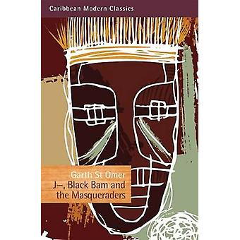 JBlack Bam and the Masqueraders by Garth Omer