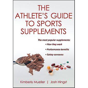 Athlete's Guide to sport Kosttillskott av Kimberly Mueller - Josh Hing