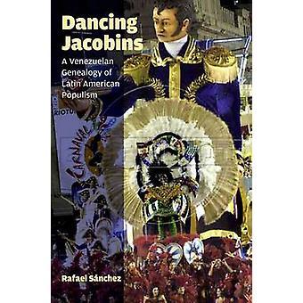Dancing jakobinerne - en venezuelansk slægtsforskning af Latin amerikansk populisme b