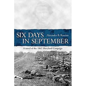 Six Days in September by Alexander Rossino - 9781611213454 Book