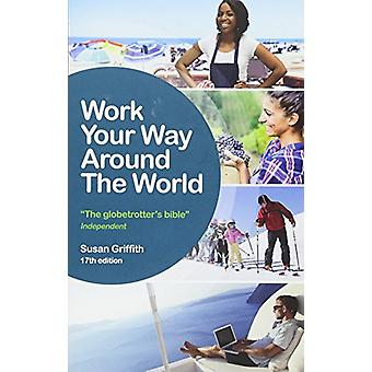 Work Your Way Around the World by Susan Griffith - 9781844556472 Book