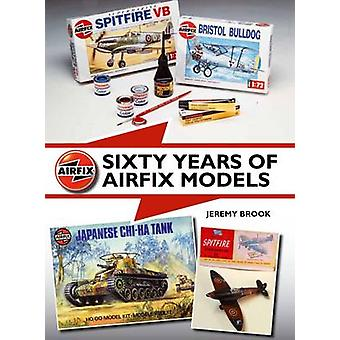 Sixty Years of Airfix Models by Jeremy Brook - 9781847979759 Book