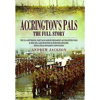 Accrington van Pals - het volledige verhaal - het 11e Bataljon - Oost Lancashi