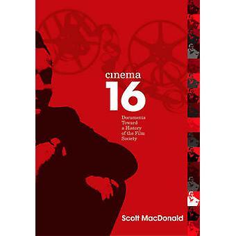 Cine 16 - documentos para la historia de la sociedad de la película de Scott MacDonal