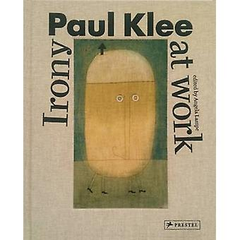 Paul Klee - Irony at Work by Angela Lampe - Michael Baumgartner - Chri