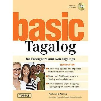 Basic Tagalog for Foreigners and Non-Tagalogs (2nd) by Paraluman S. A