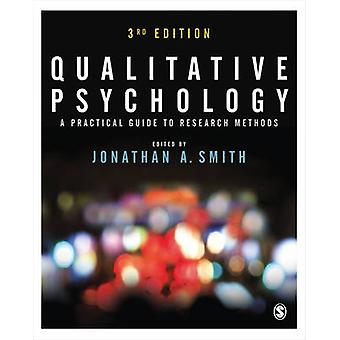 Qualitative Psychology - A Practical Guide to Research Methods (3rd Re