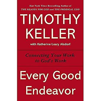 Varje bra strävan: Ansluta ditt arbete till Guds verk