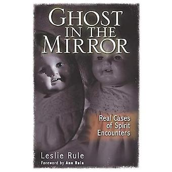 Ghost in the Mirror: Real Cases of Spirit Encounters