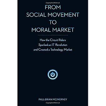 Fra sosial bevegelse til moralske markedet: hvordan krets rytterne utløste en det revolusjon og opprettet en teknologi...