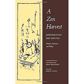 Zen Harvest: Japanese Folk Zen Sayings