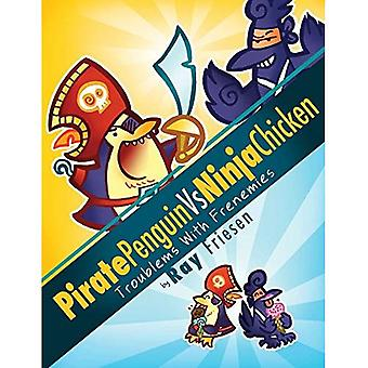 Pirate Penguin vs Ninja Chicken Volume 1: Troublems With Frenemies