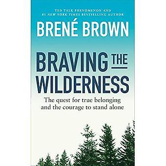 Trotsat vildmarken: jakten på sann tillhörighet och modet att stå ensam