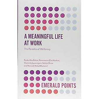 A Meaningful Life at Work