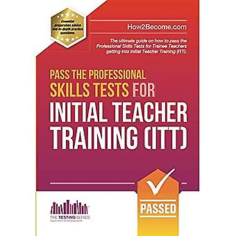 Pass the Professional Skills Tests for Initial Teacher Training: Training & 100s of Mock Questions