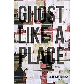 Ghost, Like a Place