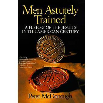 Mannen sluw een geschiedenis van de jezuïeten opgeleid in the American Century door McDonough & Peter