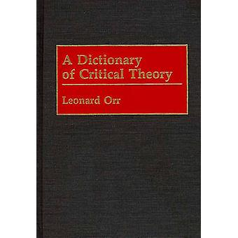 A Dictionary of kritische theorie door Orr & Leonard