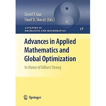 Advances in Applied Mathematics and Global Optimization  In Honor of Gilbert Strang by Gao & David Y.
