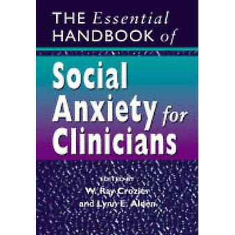 Essential Hdbk of Social Anxie by Crozier