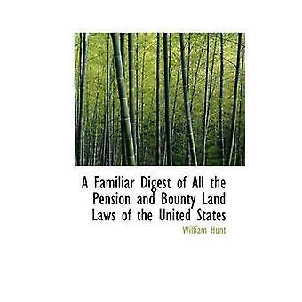 Un Digest familiare di tutte le Pension Bounty terra leggi degli Stati Uniti da William & Hunt