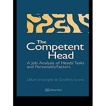 The Competent Head A Job Analysis of Headteachers Tasks and Personality Factors by Jirasinghe & Dilum