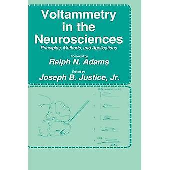 Voltammetrie in de neurowetenschappen beginselen Methods and Applications door Justitie & Jr.