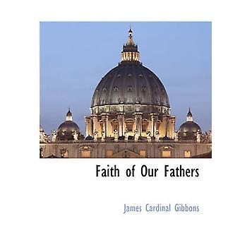 Fede dei nostri padri da Gibbons & Cardinale James