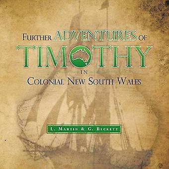 Videre opplevelser av Timothy i Colonial New South Wales av Martin & L.