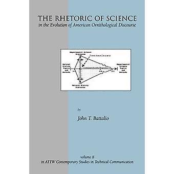 De retoriek van de wetenschap in de evolutie van de Amerikaanse ornithologische discours door Battalio & John T.