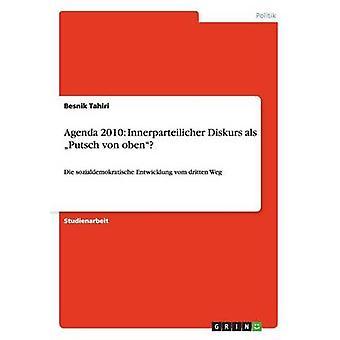Agenda 2010 Innerparteilicher Diskurs als Putsch von oben by Tahiri & Besnik