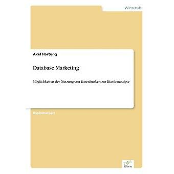 Base de données MarketingMglichkeiten der Nutzung von Datenbanken zur Kundenanalyse de Hartung et Axel